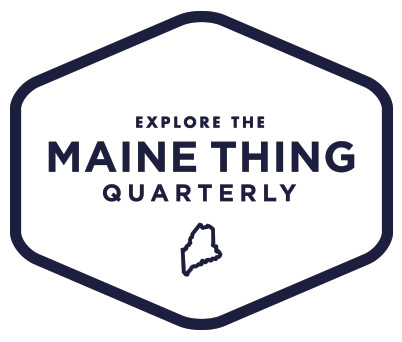 Maine Thing Quarterly